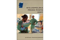 Wielkopolska Press Photo 2007