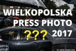 Wielkopolska Press Photo 2017 ???