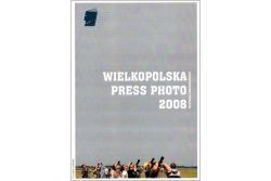 Wielkopolska Press Photo 2008